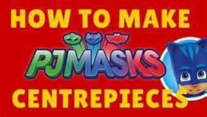Free DIY PJ Mask Centerpieces Printables