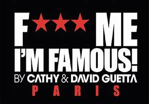 F*** ME I'M FAMOUS By Cathy & David GUETTA
