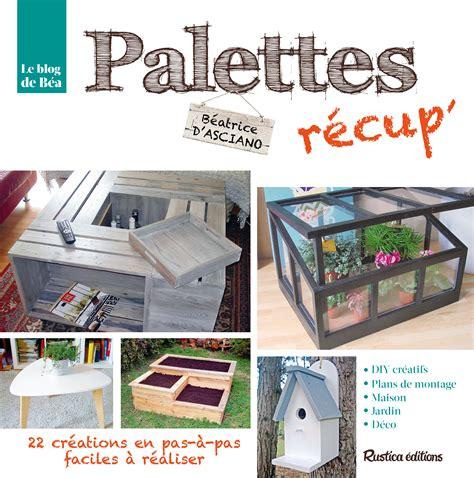 livre palettes r 233 cup collection d asciano b 233 atrice catalogue bricolage d 233 co