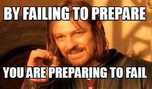 Meme Creator - by failing to prepare you are preparing to ...