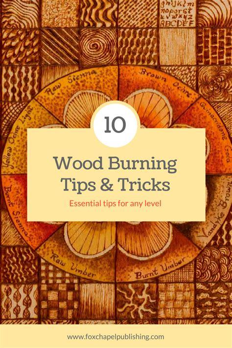 top  wood burning tips tricks wood burning tips