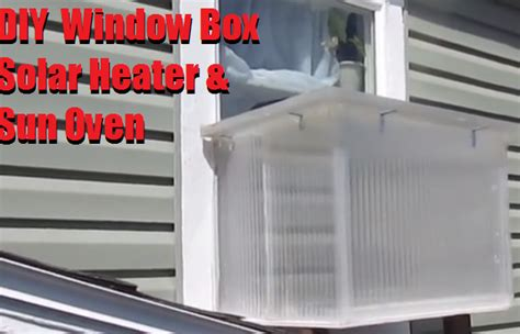 diy window box solar heater sun oven  prepared page