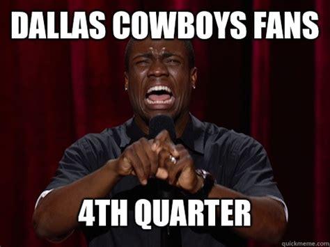 Dallas Cowboys Memes - dallas cowboys fans 4th quarter kevin hart quickmeme