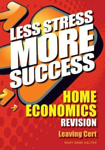 Less Stress More Success Home Economics Revision Leaving ...