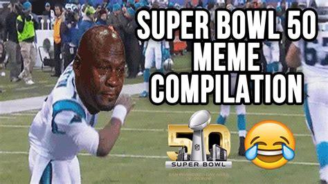 Bowl Meme - super bowl 50 meme compilation youtube