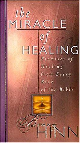 miracle  healing promises  healing   book   bible  benny hinn reviews
