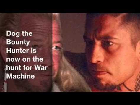 dog the bounty hunter is now on the hunt for war machine