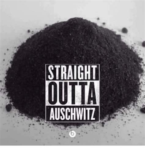 Auschwitz Memes - 25 best memes about straight outta auschwitz straight outta auschwitz memes