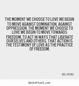 All Bell Hooks ... Moment Of Freedom Quotes