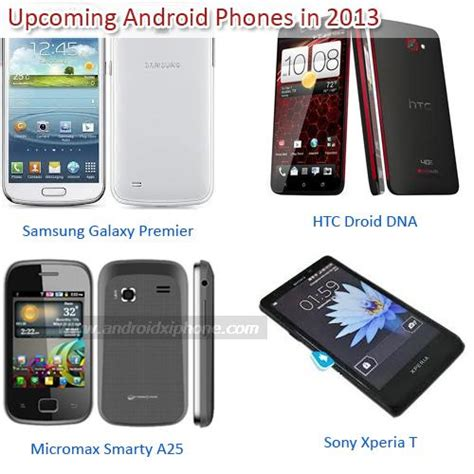 upcoming new phones new upcoming android phones 2013