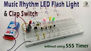 How To Make Clap Switch  U0026 Music Rhythm Led Flash Light