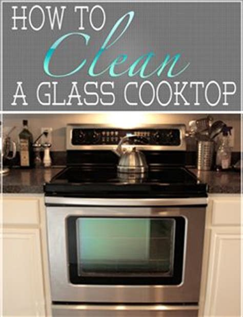how to clean glass cooktop 11 best ideas about how to clean glass top stove on