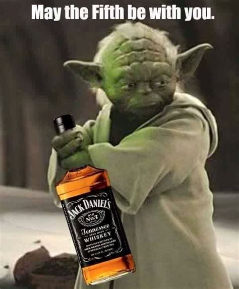 May the fifth be with you!   Whiskey girl, Jack daniels ...