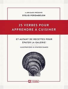 Cuisiner Pour La Semaine : livre 25 verbes pour apprendre cuisiner et autant de ~ Dode.kayakingforconservation.com Idées de Décoration