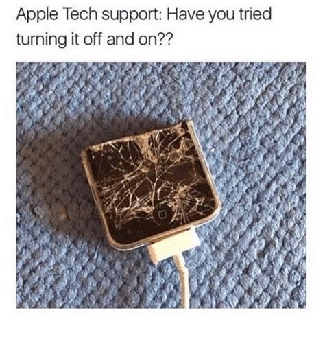 Have You Tried Turning It Off And On Again Meme - 25 best memes about tech support tech support memes