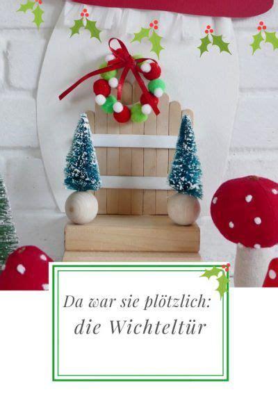 Weihnachtsdekoration Selber Machen Mit Kindern by Da War Sie Pl 246 Tzlich Die Wichtelt 252 R Family Und Living
