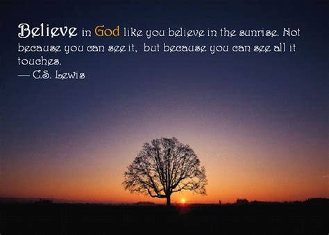 c s lewis quotes believe in god like you believe in the randumbuzz