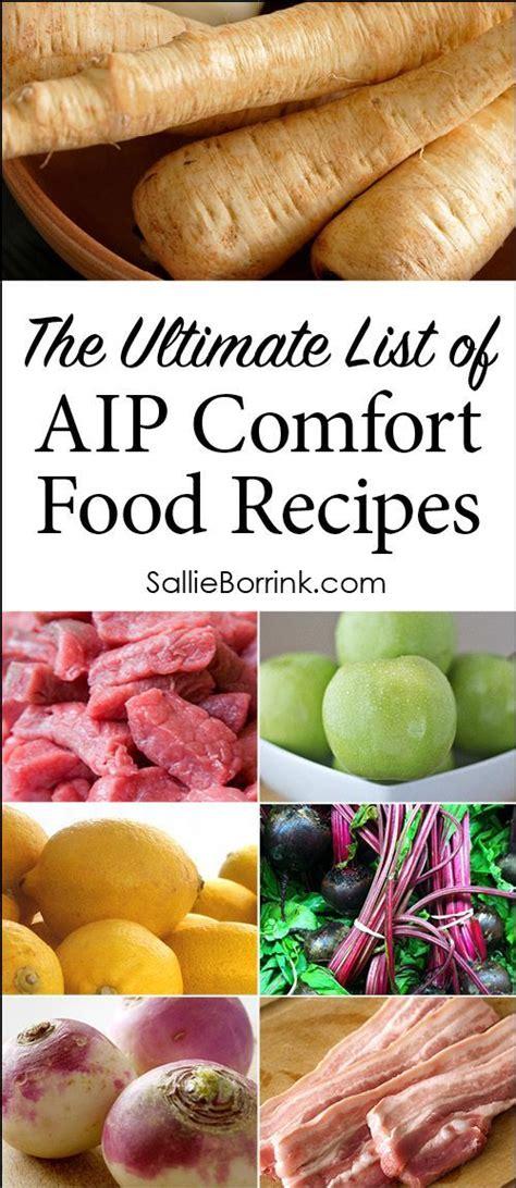 comfort food list the ultimate list of aip comfort food recipes the o jays