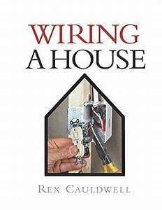 Wiring A House  5th Edition  For Pros By Pros  By
