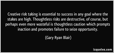creative risk   essential  success   goal