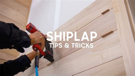 how to fit shiplap cladding installing shiplap tips and tricks