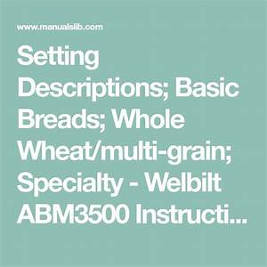 Setting Descriptions  Basic Breads  Whole Wheat  Multi