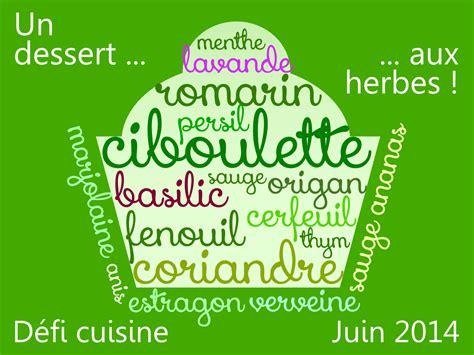 defi cuisine défi cuisine un dessert aux herbes