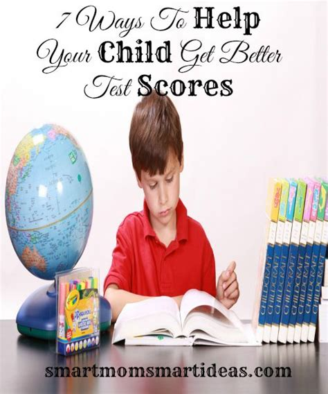 7 Ways To Help Your Child Get Better Test Scores