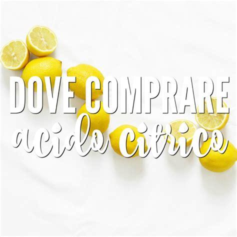 acido citrico negli alimenti dove comprare l acido citrico babygreen