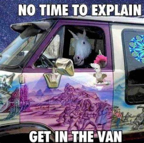 No Time For That Meme - no time to explain get in the van memes and comics