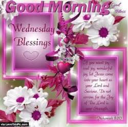 morning wednesday blessings pictures photos and images for