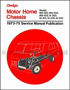 1973 1974 1975 Dodge Motor Home Repair Shop Manual M300