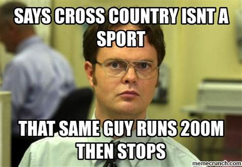 Cross Country Memes - says cross country isnt a sport