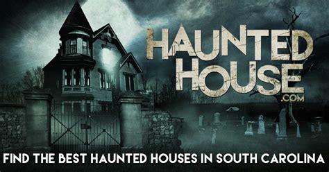 top south carolina haunted houses haunted houses