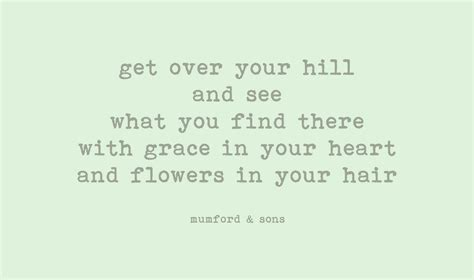 mumford and sons quotes flowers in your hair quot with grace in your heart and flowers in your hair