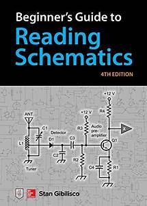 Beginner U0026 39 S Guide To Reading Schematics  Fourth Edition By