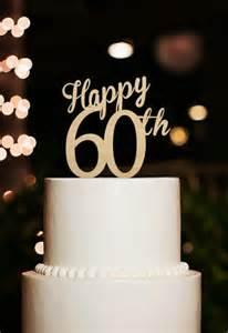 60 year wedding anniversary happy 60th cake topper 60 years anniversary cake topper cutsom number cake topper 60th birthday