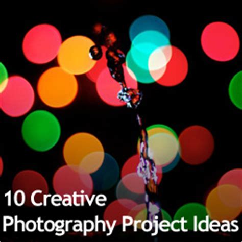 creative photography project ideasjpg