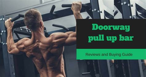 best pull ups best doorway pull up bar 2018 top 10 best pull up bar
