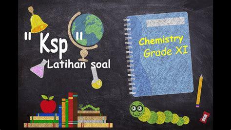 Pembahasan soal pppk 2021 kompetensi manajerial sosio kultural part 3. Latihan Soal dan Pembahasan PAT Kimia Kelas 11 : Kelarutan ...