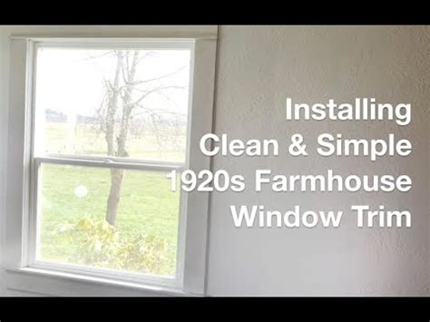 install simple  farmhouse window trim