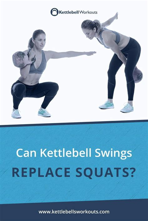 kettlebell swings squats replace kettlebellsworkouts benefits squat swing