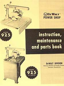 Dewalt 925 Radial Arm Saw Instructions  U0026 Part Manual