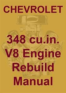 Chevrolet 348 Cu In V8 Engine Factory Rebuild Shop Manual
