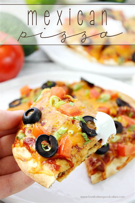 Mexican Pizza For June Dairy Month Love Bakes Good Cakes