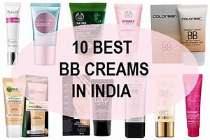 10 Best BB Creams in India with Prices and Reviews: 2018 ...