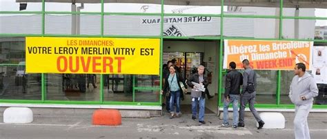 leroy merlin la rochelle ouvert le dimanche le conseil d 201 tat valide l ouverture des magasins de bricolage le dimanche le point