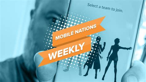 mobile nations weekly pok 233 world android central