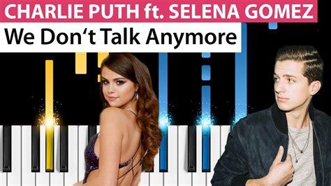 We Don't Talk Anymore (ft. Selena Gomez