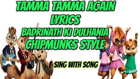 Tamma Tamma Again Lyrics 2017